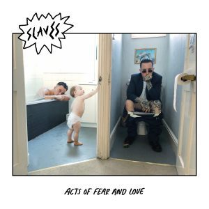 Slaves , Acts Of Fear And Love, Virgin EMI, White Vinyl LP, Std Vinyl, CD.