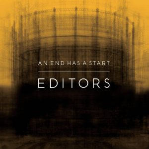 Editors , An End Has A Start, Play It Again Sam , Vinyl LP, CD.