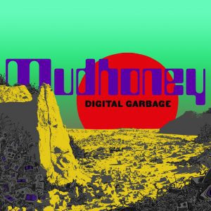 Mudhoney , Digital Garbage, Sub Pop, Indies Only Opaque Blue Vinyl LP, Std Vinyl LP, CD.