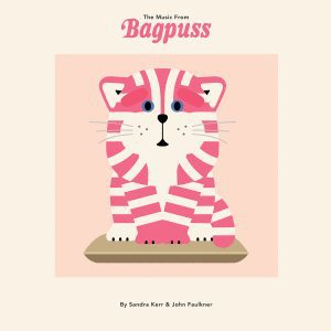 Sandra Kerr , John Faulkner , The Music From Bagpuss ,Earth Recordings,Vinyl LP, CD.