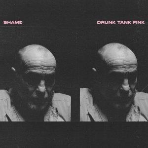 Shame , Drunk Tank Pink, Dead Oceans, Pink Vinyl LP, Vinyl LP , CD