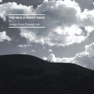 The Milk And Honey Band, Songs From Truleigh Hill, Records, Vinyl LP, CD
